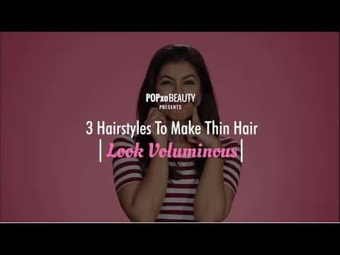 3 Hairstyles To Make Thin Hair Look Voluminous - POPxo Beauty 3