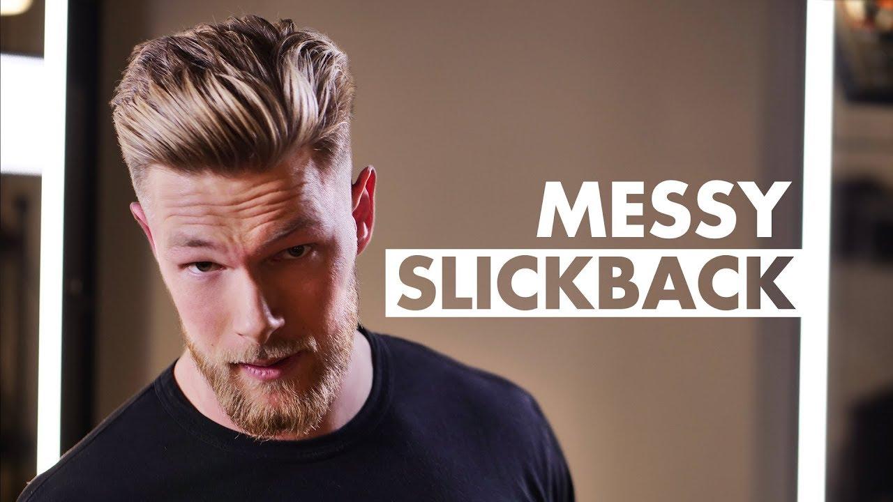 Messy Slick Hair For Men Haircut Tutorial 2018 Cortes De Cabelo