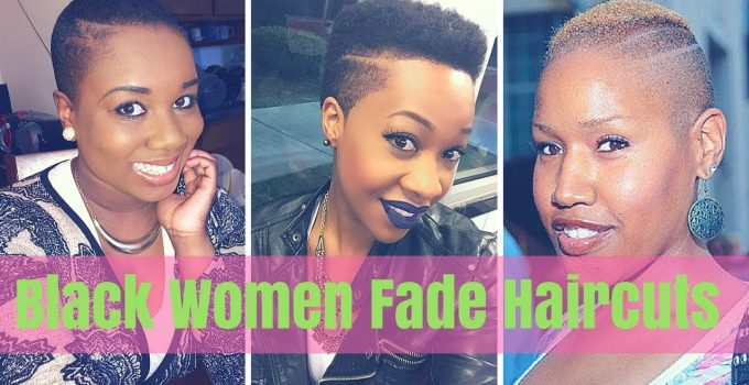 Fade Haircuts for Black Females 2018 - Black Women Fade Haircuts 2